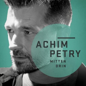 Achim Petry - Mittendrin - Album Cover